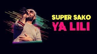 Download Super Sako - Ya Lili Mp3 and Videos