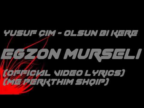 Yusuf Çim - Olsun bi kere (Official Video Lyrics) (me përkthim Shqip)