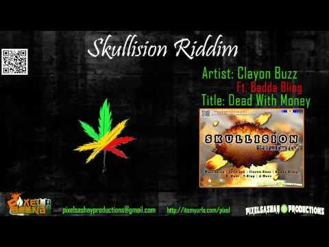 Clayon Buzz ~ Dead With Money Ft. Badda Bling Skullision Riddim August 2014