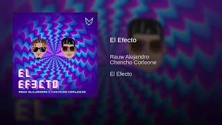 Rauw Alejandro ✘ Chencho Corleone - El Efecto (Audio Oficial)