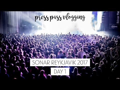 Sonar Reykjavik 2017 - Day 1 - press pass vlogging | Sonia Nicolson