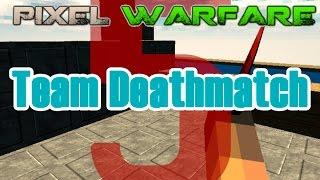 Team Deathmatch - Pixel Warfare 5  (Parte 1)