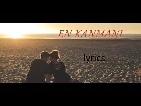 EN KANMANI (lyrics)