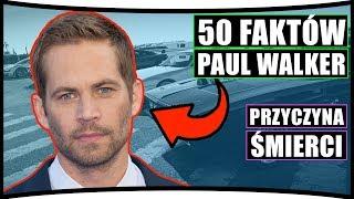 Baixar 50 FAKTÓW O PAUL WALKER [*]  - Przyczyna