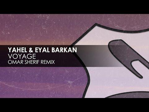 Yahel & Eyal Barkan - Voyage (Omar Sherif Remix)