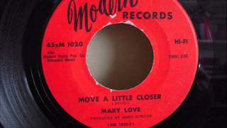 MARY LOVE - MOVE A LITTLE CLOSER