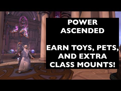 Earn toys, pets, and extra class mounts! (Power Ascended)  | WoW Achievement/Mount Guide