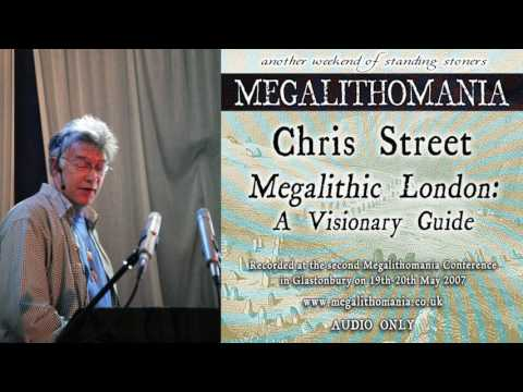 Chris Street: Megalithic London - A Visionary Guide - [Audio] - Megalithomania 2007
