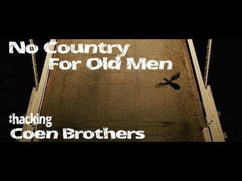 No Country For Old Men : Hacking Coen Brothers