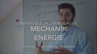 Physikalische Grundlagen Teil 2 Energie (potentielle und kinetische - Mechanik)