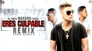 Makano ft. El Boy C & El Tachi - Eres Culpable Remix   (Audio)