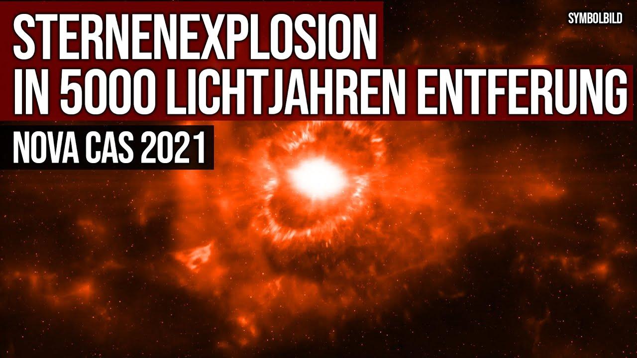 Aktuelle Sternenexplosion - Nova in 5000 Lichtjahren Entfernung - Nova Cas 2021