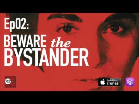 Beware the Bystander: Unpopular Culture S1: E2