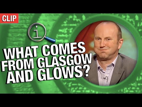QI | What Comes From Glasgow And Glows?