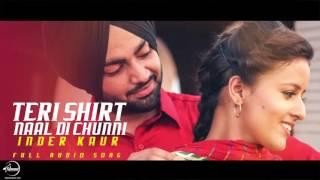 Teri Shirt Naal Di Chunni (Full Audio Song)   Inder Kaur   Punjabi Song   Speed Claasic Hitz