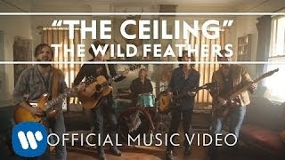 The Wild Feathers - The Ceiling [Official Music Video]
