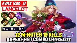 12 Mniutes 19 Kills, Super Fast Combo Lancelot [ EVOS HAD JI Lancelot ] Mobile Legends