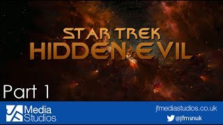 Star Trek Hidden Evil - Part 1