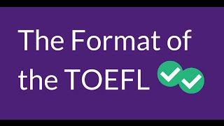 The Format of the TOEFL - Free Premium Lesson Series