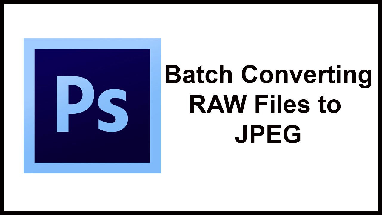 converting raw to jpeg in photoshop