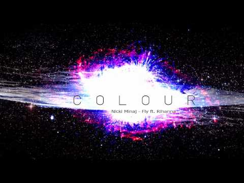 Nicki Minaj - Fly ft. Rihanna (Colour Remix)