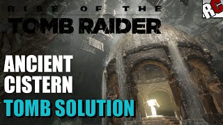 Rise of the Tomb Raider | ANCIENT CISTERN Tomb Challenge Walkthrough
