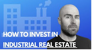 How to Invest in Industrial Real Estate - Commercial Real Estate Investing