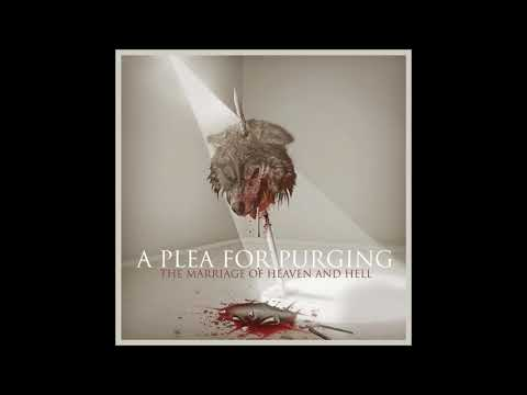 A Plea for Purging - The Marriage of Heaven and Hell (2010) Full Album