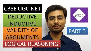 CBSE UGC NET | Deductive & Inductive Reasoning | Validity of Arguments | (Part- 3) | SK HALDER