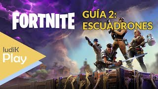 GUIDE 2: SQUADRONS ? FORTNITE Save the World Spanish guide