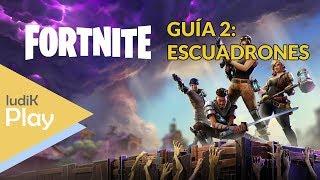 GUIDE 2: SQUADRONS ? FORTNITE Sauver le monde Guide espagnol
