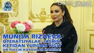 Munisa Rizaeva: Operatsiyalar, Jasmin, ketidan yurgan yigit va pullik kuyovlar haqida!