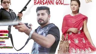 Barsani Goli | Mahi Nain | New Haryanvi Song 2017 | Haryanvi Dj Song | Haraynvi Latest Song 2017