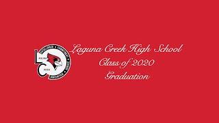 Laguna Creek High School 2020 Virtual Graduation Ceremony