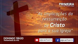 ???? As Implicações da Ressurreição de Cristo para a sua Igreja ????
