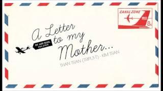 Thư Gửi Mẹ ( A Letter to My Mother) - Kim Trần ft. Tripl3-T Thản Trần
