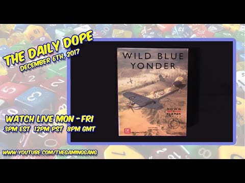 'Wild Blue Yonder' From GMT Games Unboxing on The Daily Dope for December 6th, 2017