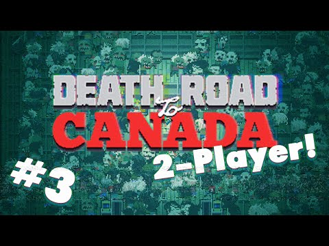 Death Road to Canada - #3 - Zombie Forecast (2 player Co-op Pt 1)