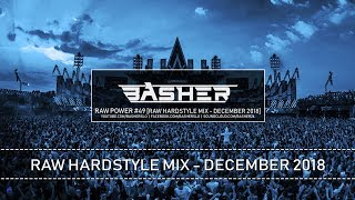 Basher - RAW Power #49 (Raw Hardstyle Mix - December 2018)