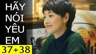 PHIM HÃY NÓI YÊU EM Tập 37 + Tập 38 - HTV7 ( Lồng Tiếng) - Phim Hay Đặc Sắc 2017