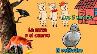 Fabulas: Los Tres Cerditos y El Lobo Feroz, Patito Feo y Zorro y Cuervo