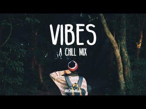 Vibes | A Chill Mix