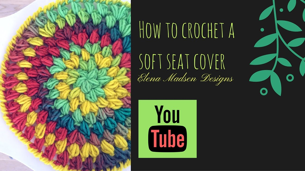 How to crochet a puff stitch seat cover - YouTube