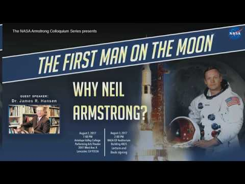 """The First Man on the Moon: Why Neil Armstrong?""   Dr. James Hansen"