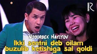 Nodirbek Hayitov - Ikki sentni deb oilam buzulib ketishiga sal qoldi
