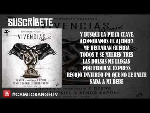 VIVENCIAS REMIX (LETRA) - JUANKA FT OZUNA, YOMO, KENDO KAPONI & DARKIEL