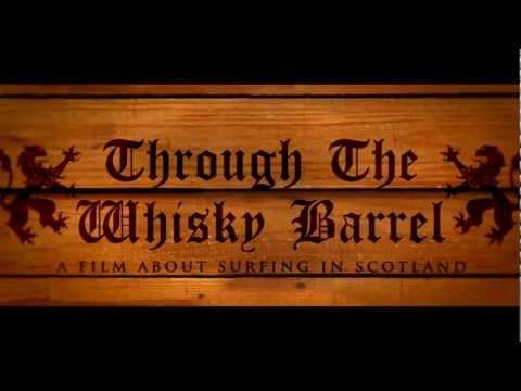 Through The Whisky Barrel - Trailer