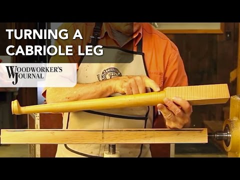 Turning a Cabriole Leg | Woodworking Project