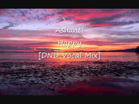 Ashanti - Happy [DND Vocal Mix] mp3