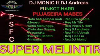 Download lagu DJ MONIC - FUNKOT HARD PUJASEIRA SUPER MELINTIR 2019 VOL 32